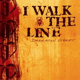 "I WALK THE LINE ""Desolation Street"" LP"