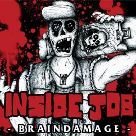 """INSIDE JOB """"Braindamage"""" EP"""