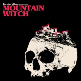 "MOUNTAIN WITCH ""Burning Village"" col LP (+Download)"