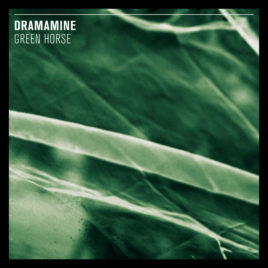 "DRAMAMINE ""Green Horse"" LP"