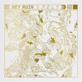 "HEY RUIN ""Poly"" white LP + MP3"