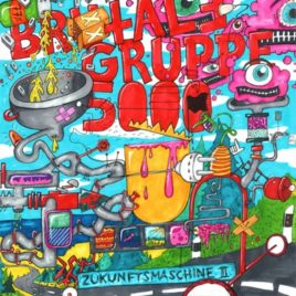 "BRUTALE GRUPPE 5000 ""Zukunftsmaschine II"""
